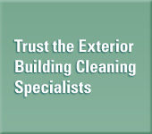 Trust the Exterior Building Cleaning Specialists